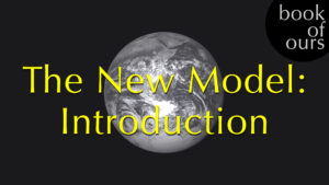 The New Model: Introduction